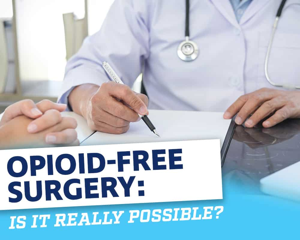 Opioid-Free--Surgery--IS-IT-REALLY-POSSIBLE-